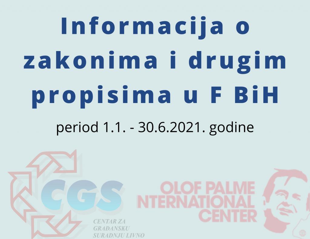 Informacija o zakonima i drugim propisima u F BiH period 1.1. - 30.6.2021. godine